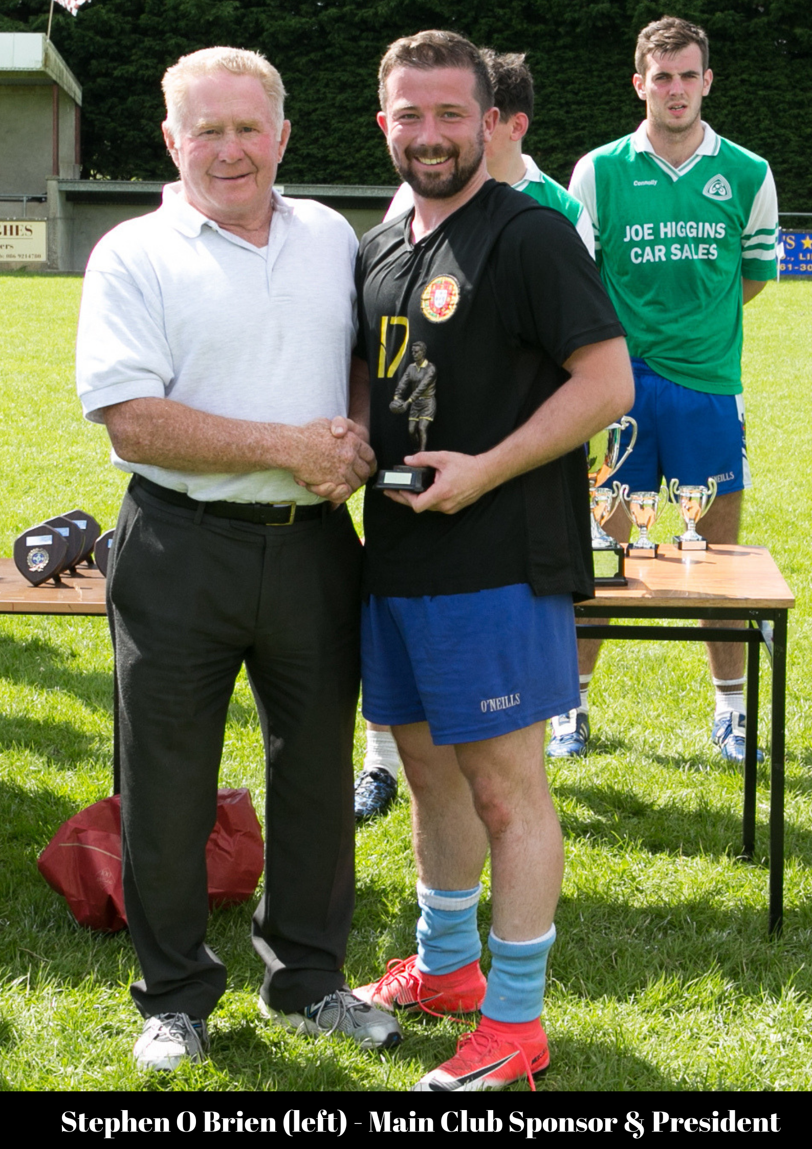 Stephen O Brien (left) - Main Club Sponsor & President